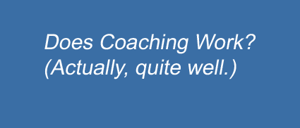 Does Coaching Work? Yes.