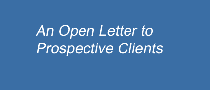 An Open Letter to Prospective Clients